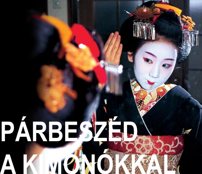 Párbeszéd a kimonókkal